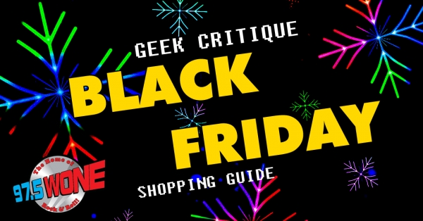 The Geek Critique - Black Friday Buying Guide